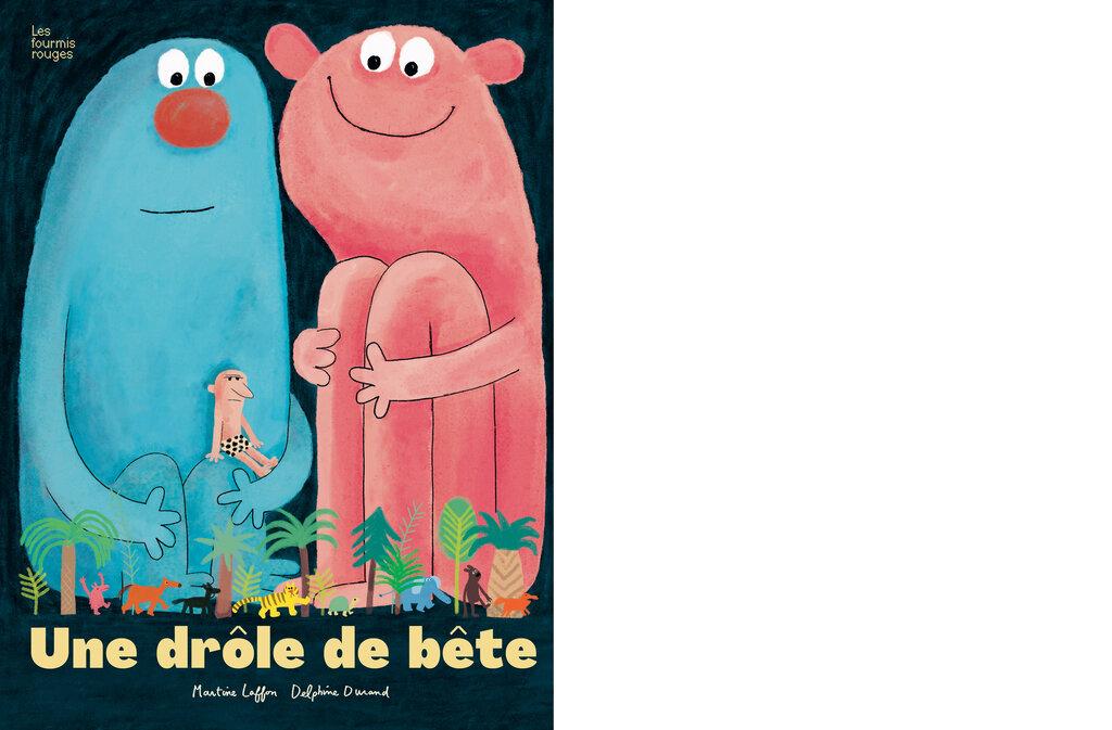 Une Drole De Bete Editions Les Fourmis Rouges