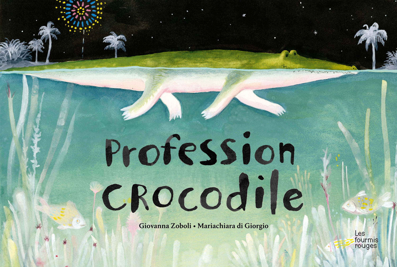"""Résultat de recherche d'images pour """"""""profession crocodile"""" livre"""""""