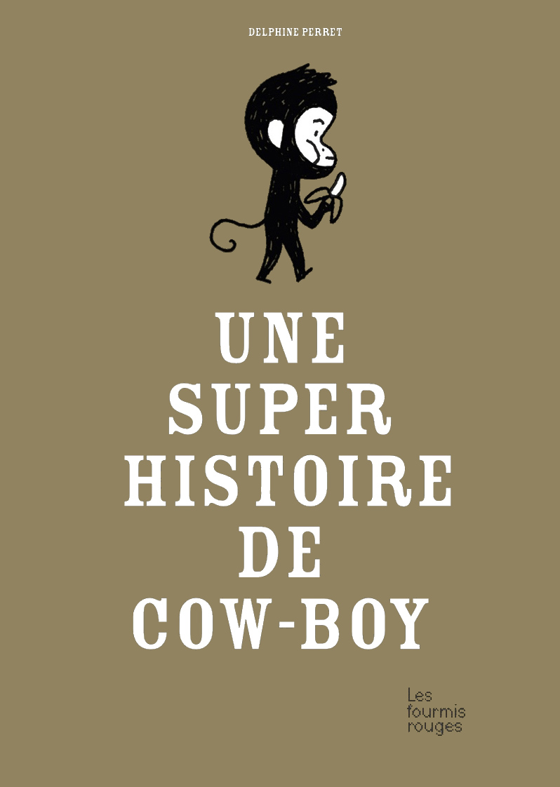 An Awesome Cow-Boy Story — Editions Les Fourmis Rouges - Publishing House  illustration children's books